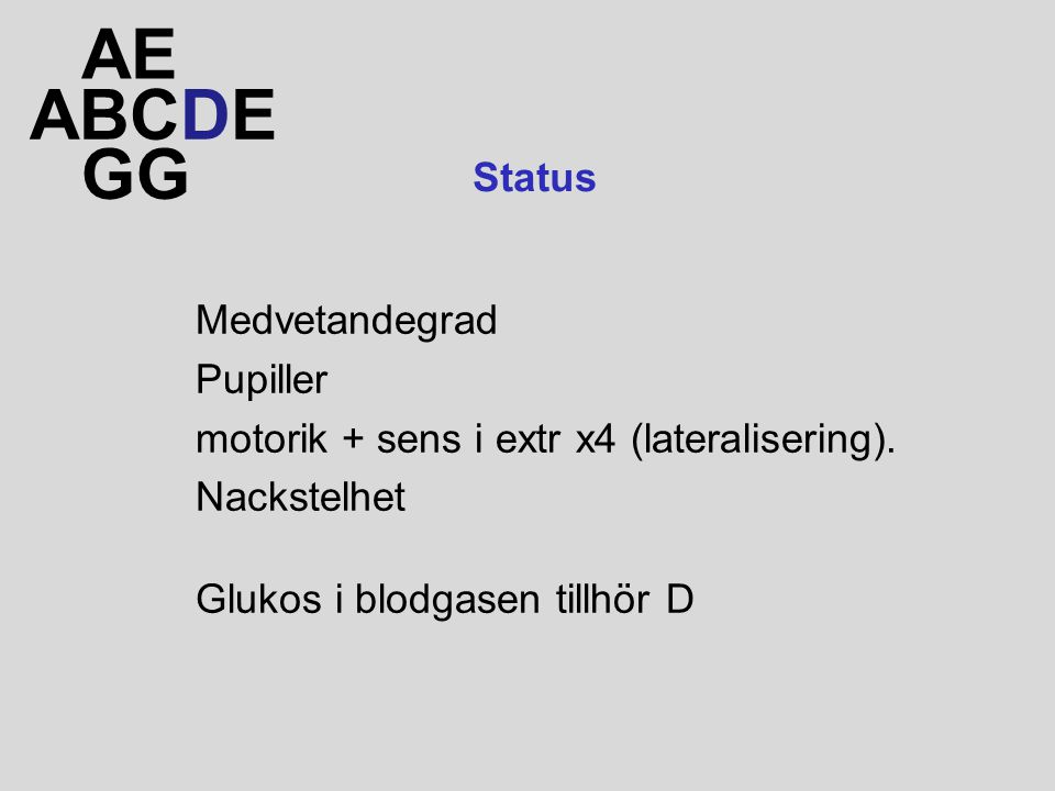 AE ABCDE GG Status Medvetandegrad Pupiller