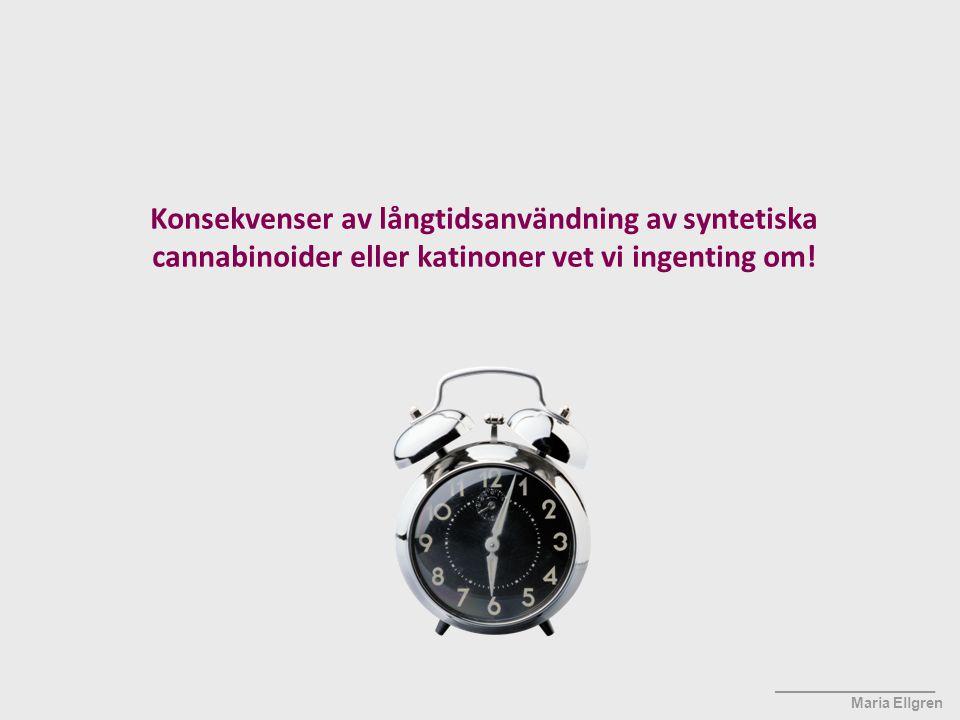 Konsekvenser av långtidsanvändning av syntetiska cannabinoider eller katinoner vet vi ingenting om!
