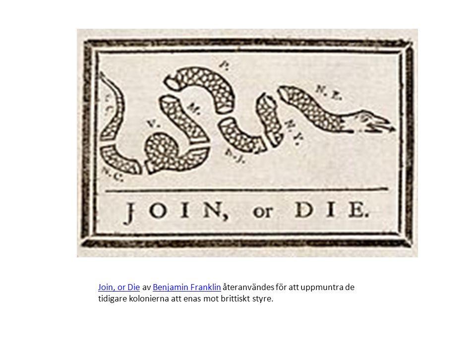 Join, or Die av Benjamin Franklin återanvändes för att uppmuntra de tidigare kolonierna att enas mot brittiskt styre.