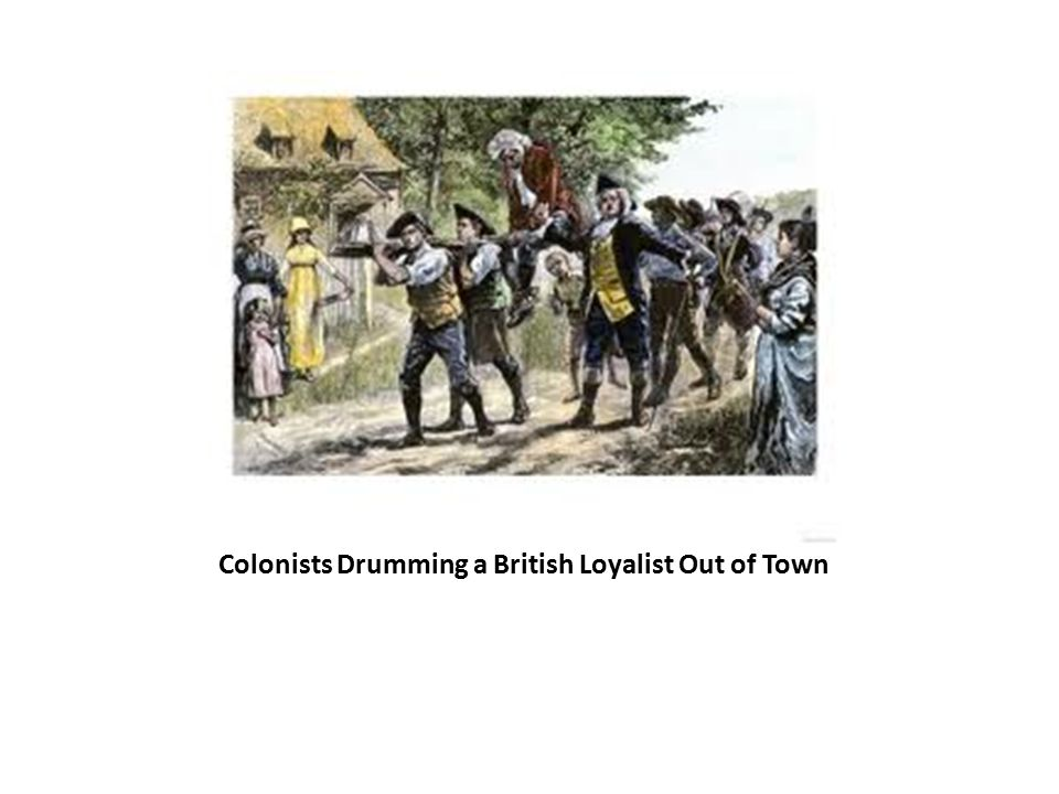 Colonists Drumming a British Loyalist Out of Town Colonists Drumming a British Loyalist Out of Town