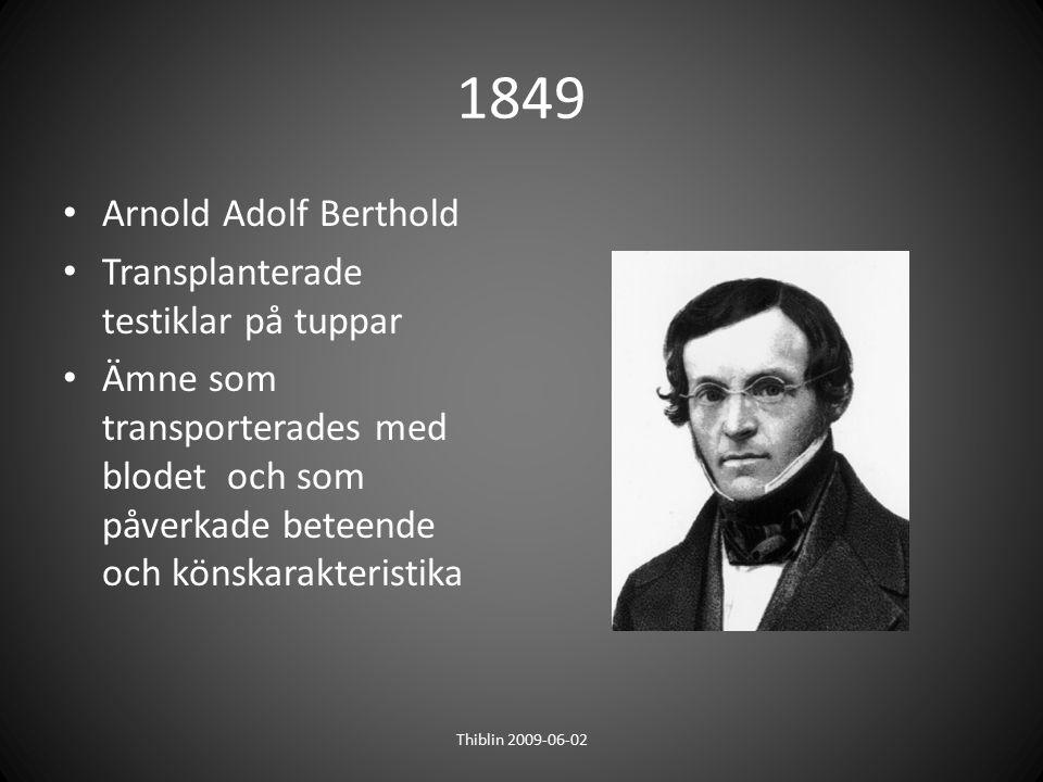 1849 Arnold Adolf Berthold Transplanterade testiklar på tuppar