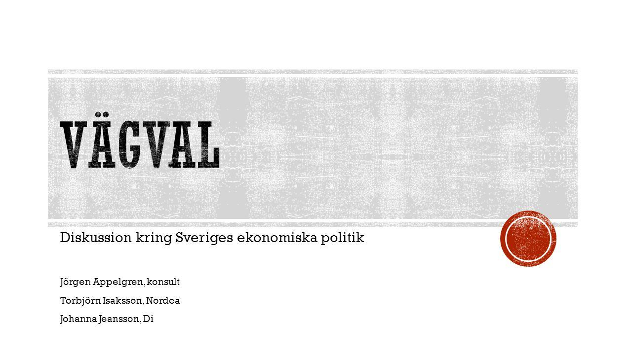 vägval Diskussion kring Sveriges ekonomiska politik