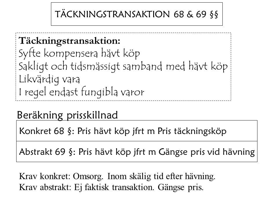 TÄCKNINGSTRANSAKTION 68 & 69 §§