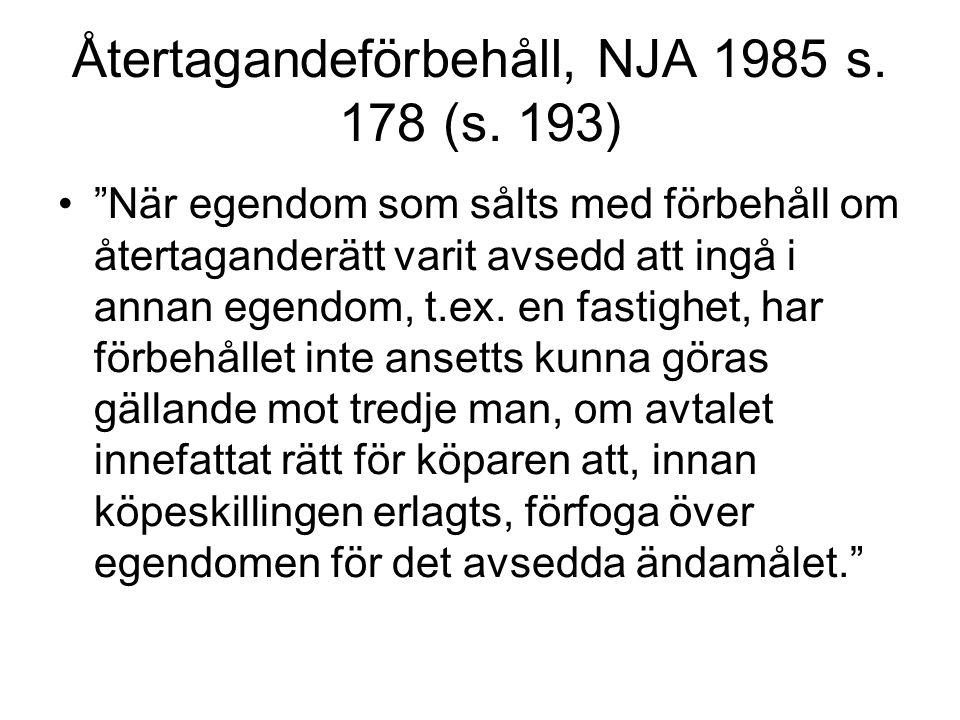 Återtagandeförbehåll, NJA 1985 s. 178 (s. 193)