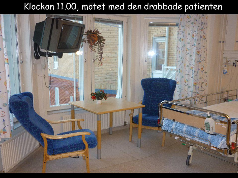 Klockan 11.00, mötet med den drabbade patienten