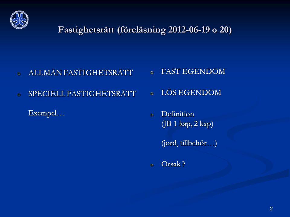 Fastighetsrätt (föreläsning 2012-06-19 o 20)
