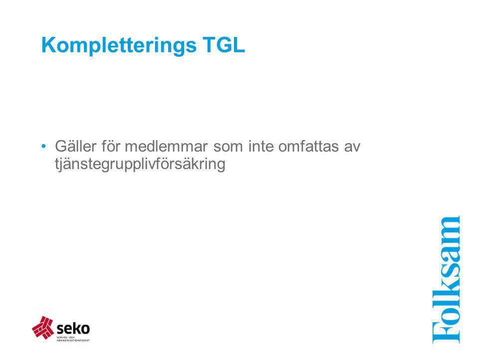 Kompletterings TGL Gäller för medlemmar som inte omfattas av