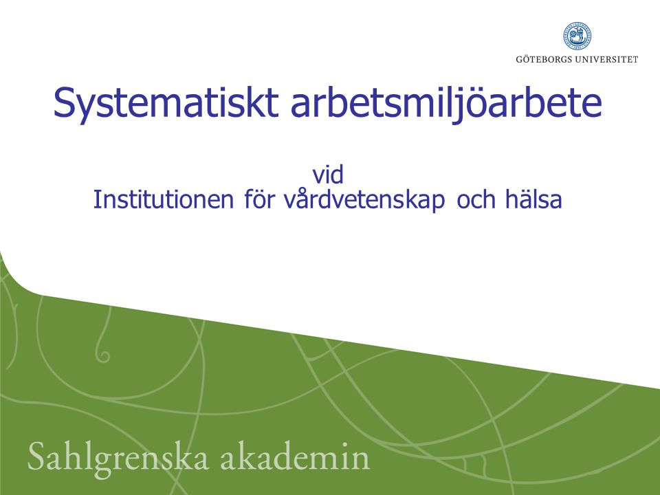 Systematiskt arbetsmiljöarbete vid Institutionen för vårdvetenskap och hälsa