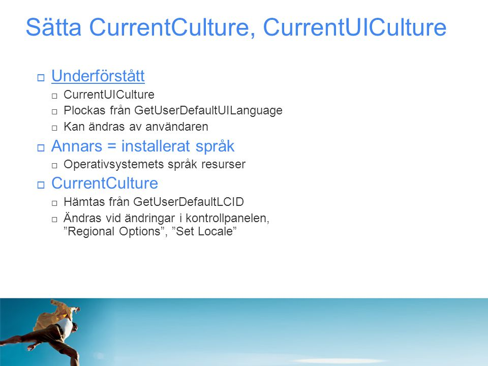 Sätta CurrentCulture, CurrentUICulture