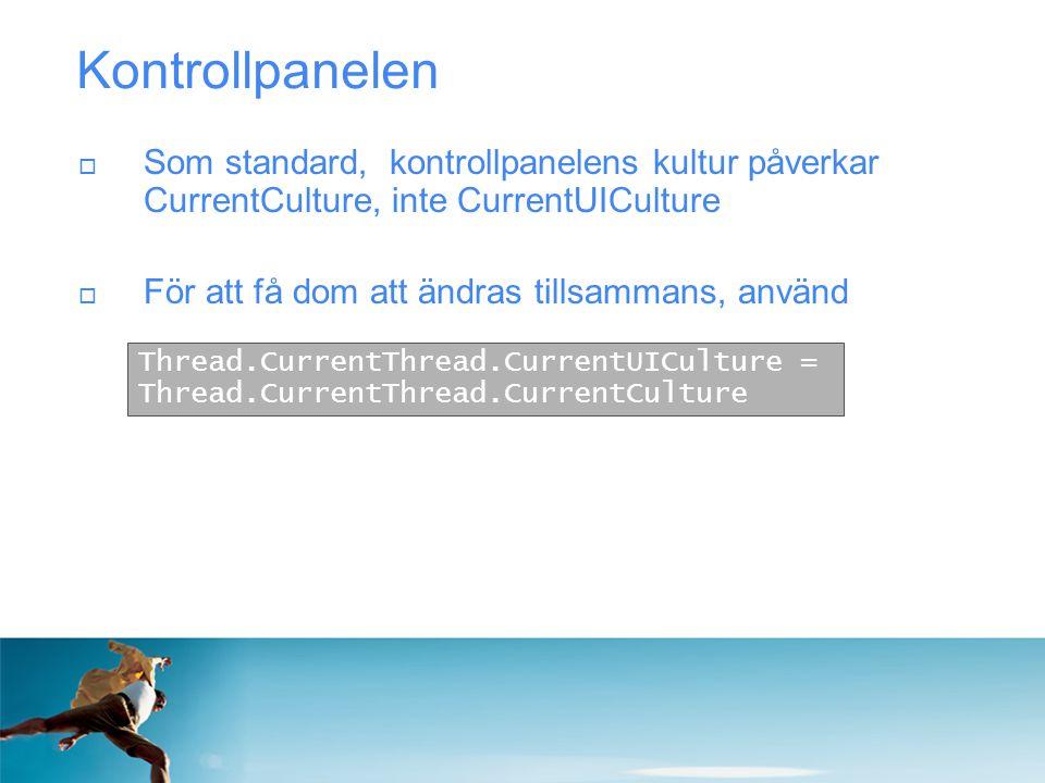 Kontrollpanelen Som standard, kontrollpanelens kultur påverkar CurrentCulture, inte CurrentUICulture.