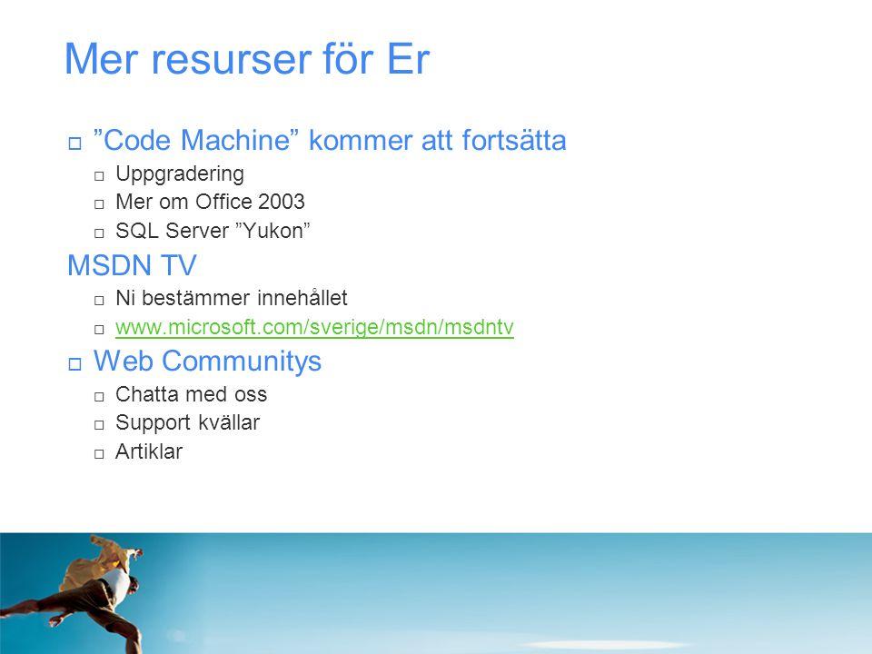 Mer resurser för Er Code Machine kommer att fortsätta MSDN TV