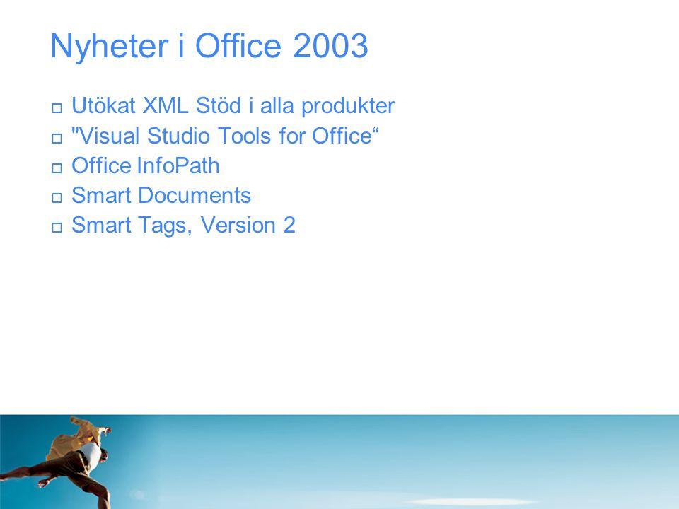 Nyheter i Office 2003 Utökat XML Stöd i alla produkter