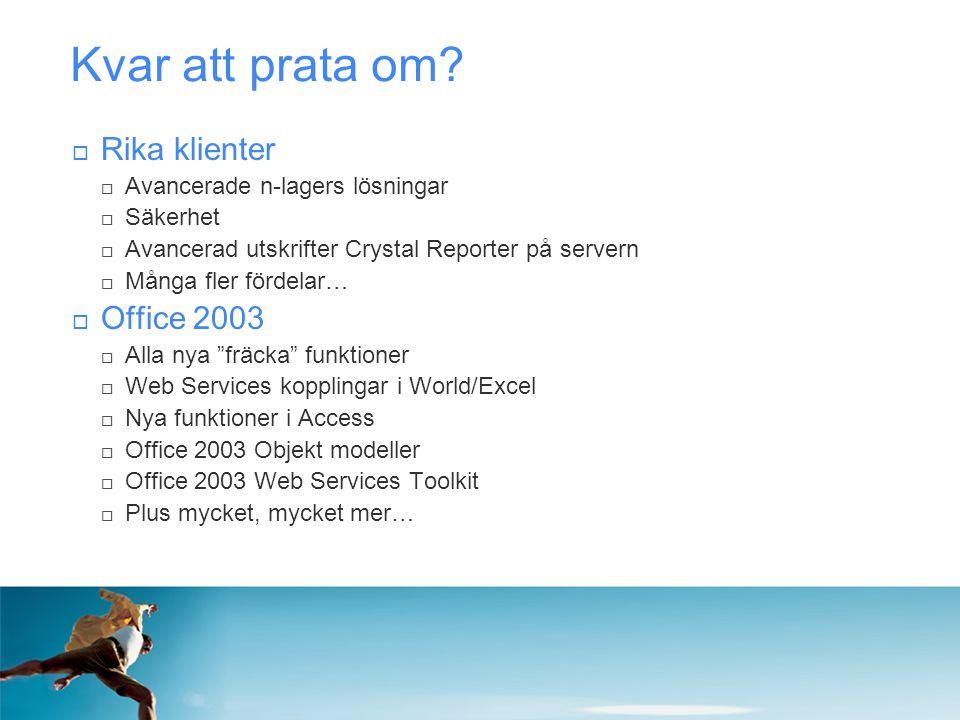 Kvar att prata om Rika klienter Office 2003