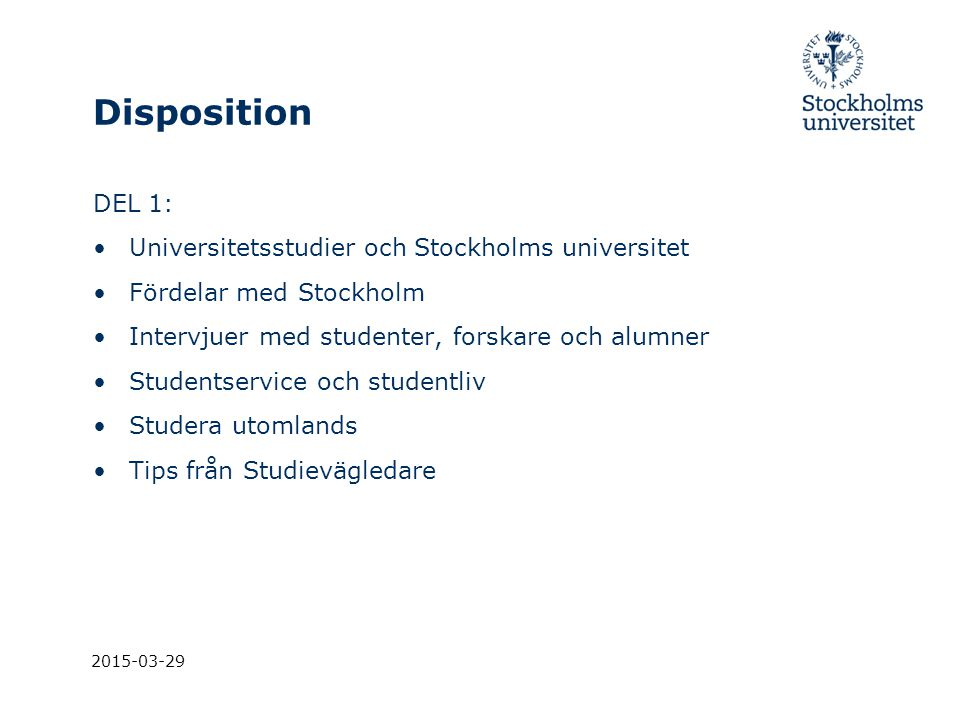 Disposition DEL 1: Universitetsstudier och Stockholms universitet