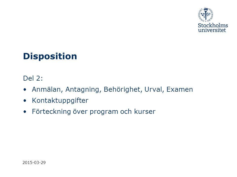 Disposition Del 2: Anmälan, Antagning, Behörighet, Urval, Examen