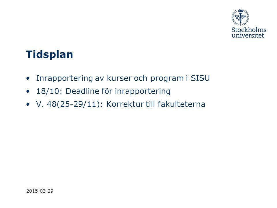 Tidsplan Inrapportering av kurser och program i SISU