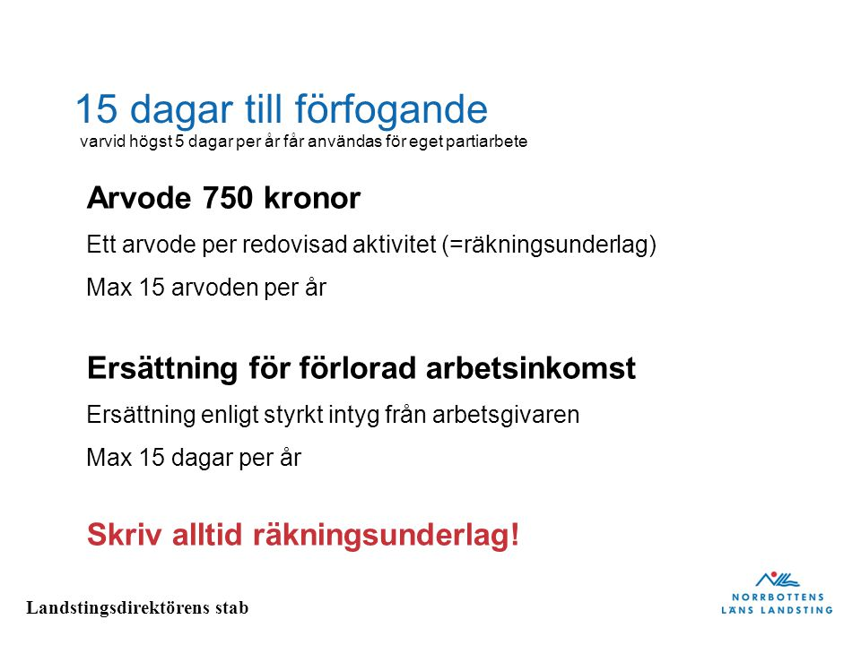 15 dagar till förfogande Arvode 750 kronor