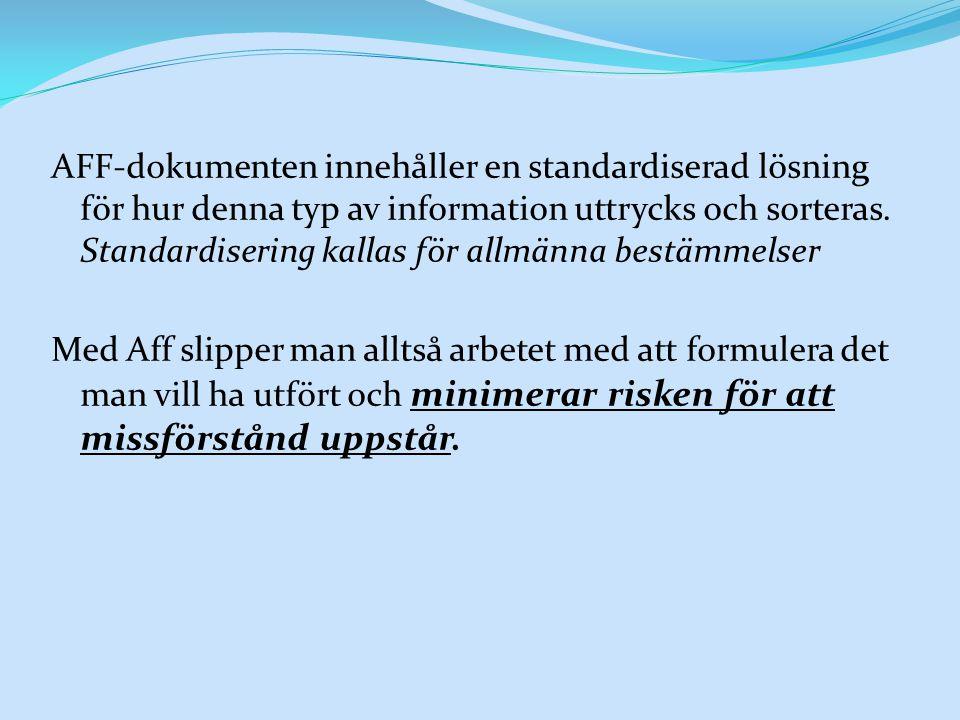 AFF-dokumenten innehåller en standardiserad lösning för hur denna typ av information uttrycks och sorteras. Standardisering kallas för allmänna bestämmelser