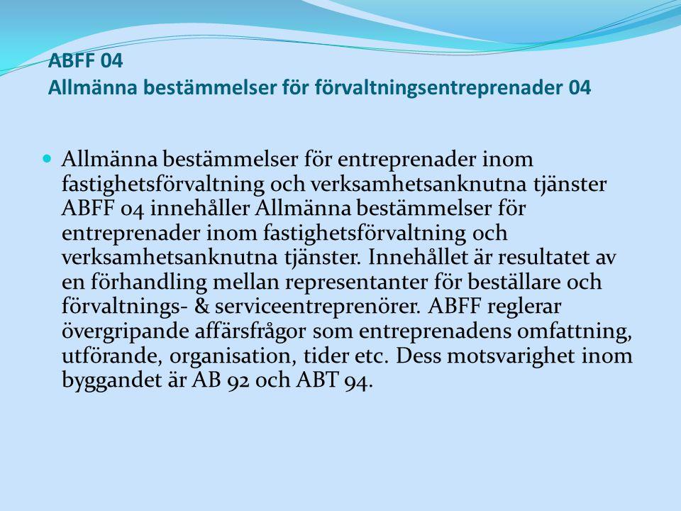 ABFF 04 Allmänna bestämmelser för förvaltningsentreprenader 04
