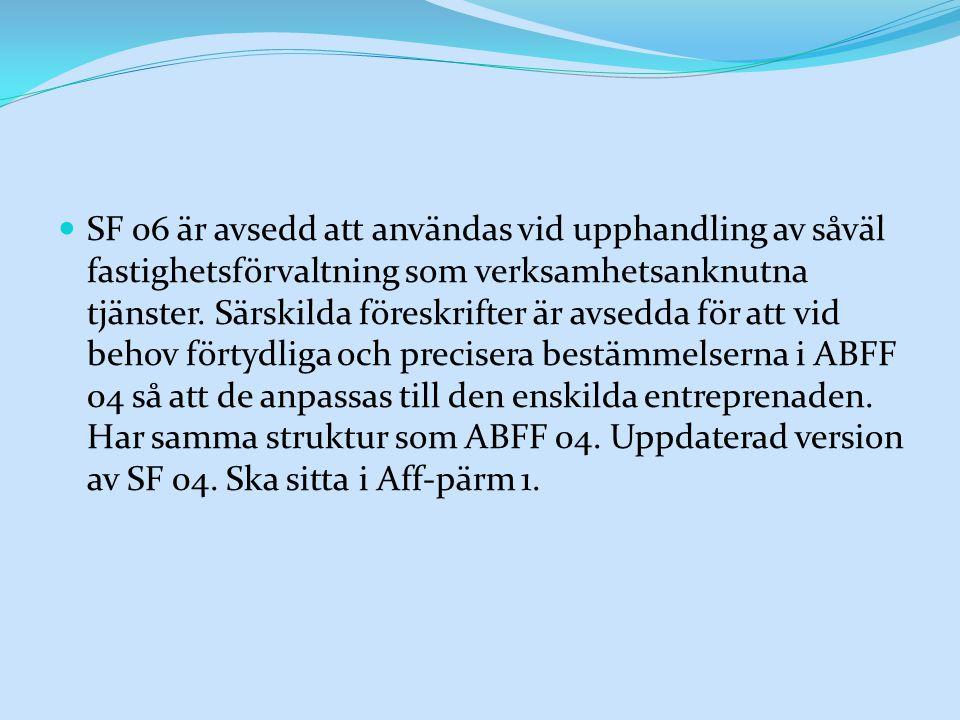 SF 06 är avsedd att användas vid upphandling av såväl fastighetsförvaltning som verksamhetsanknutna tjänster.