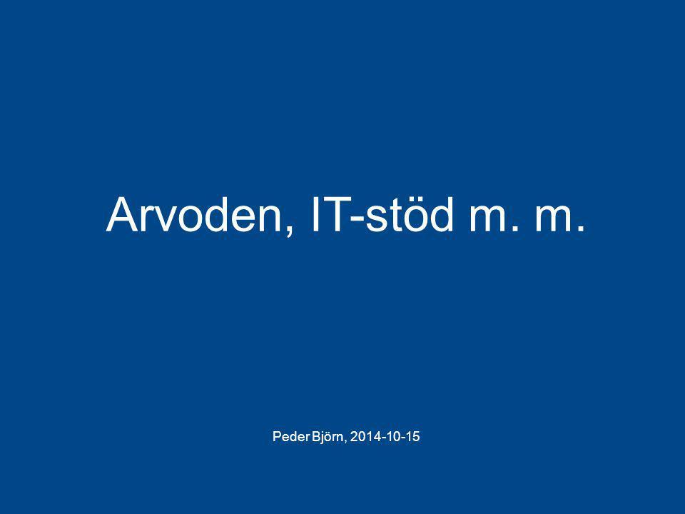 Arvoden, IT-stöd m. m. Peder Björn, 2014-10-15