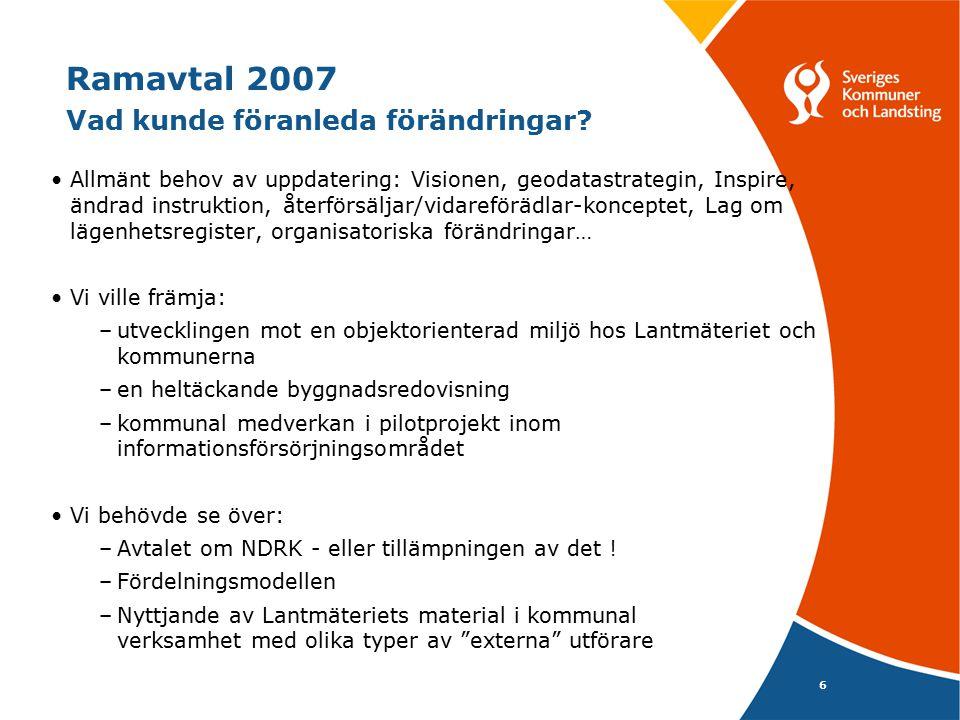 Ramavtal 2007 Vad kunde föranleda förändringar