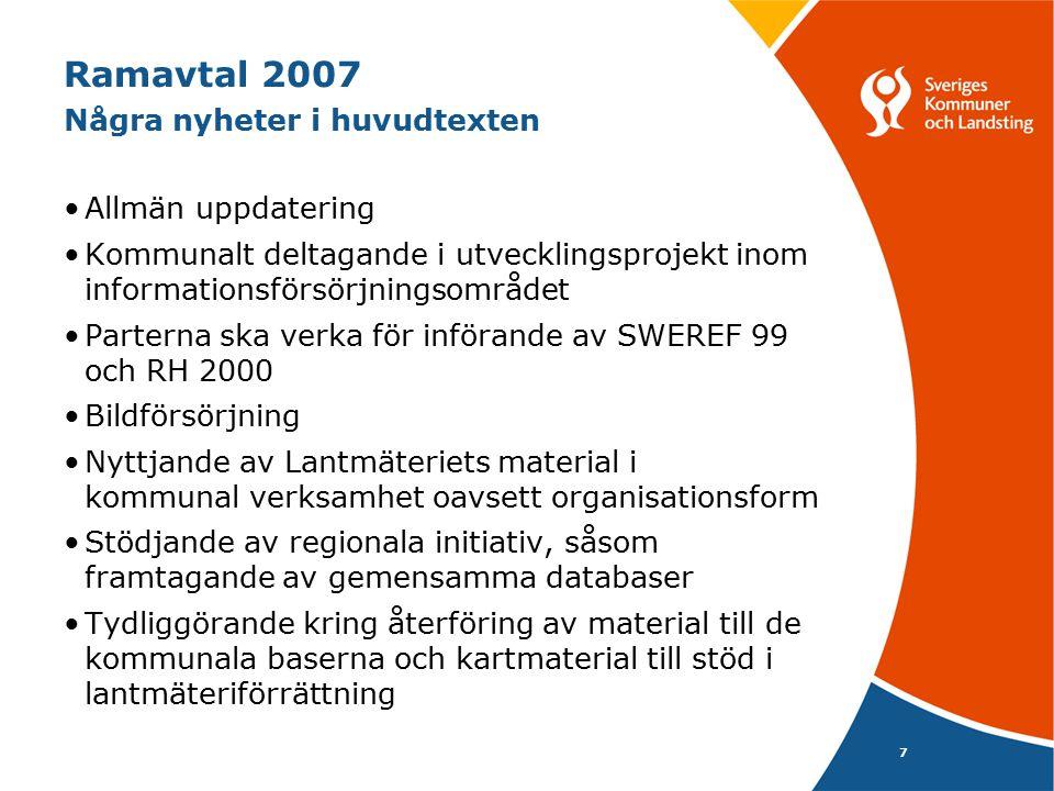 Ramavtal 2007 Några nyheter i huvudtexten