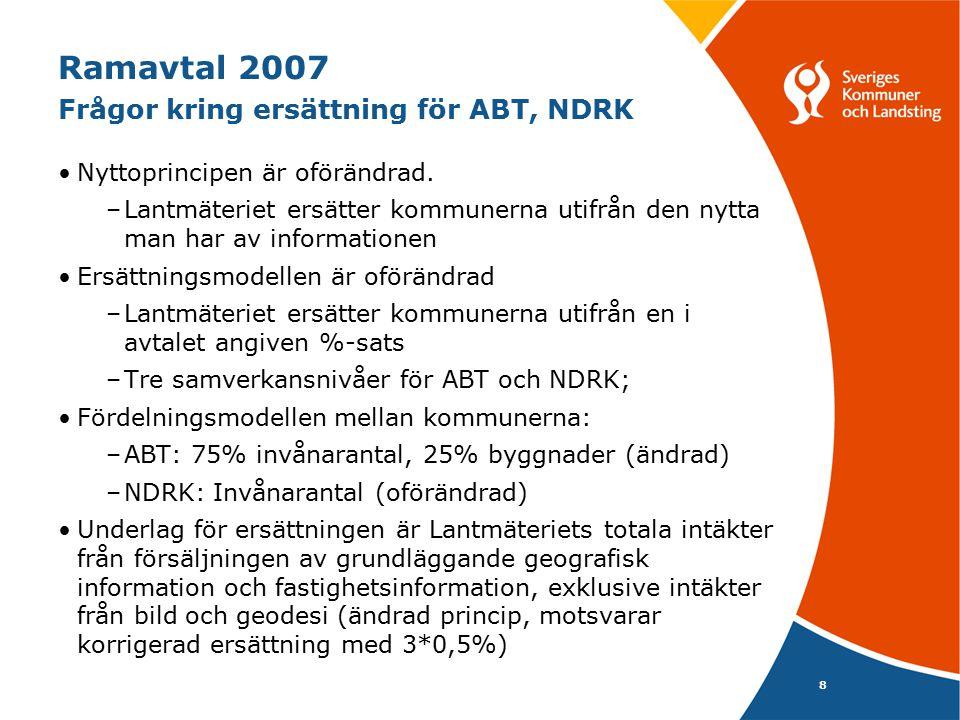 Ramavtal 2007 Frågor kring ersättning för ABT, NDRK