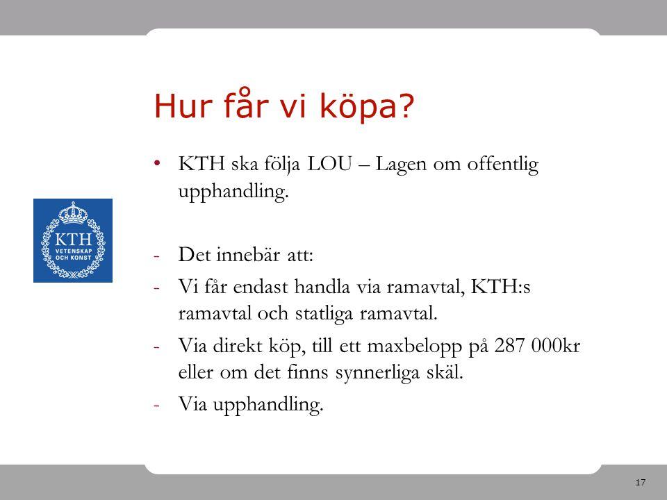Hur får vi köpa KTH ska följa LOU – Lagen om offentlig upphandling.