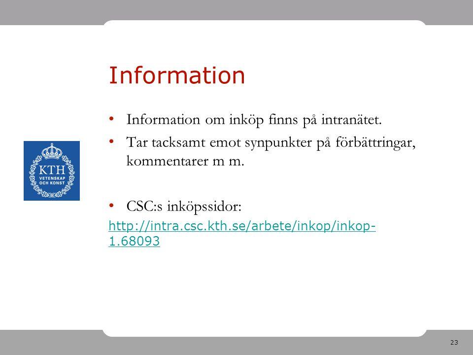 Information Information om inköp finns på intranätet.