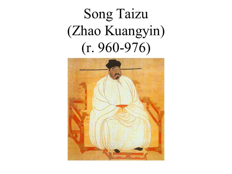 Song Taizu (Zhao Kuangyin) (r. 960-976)
