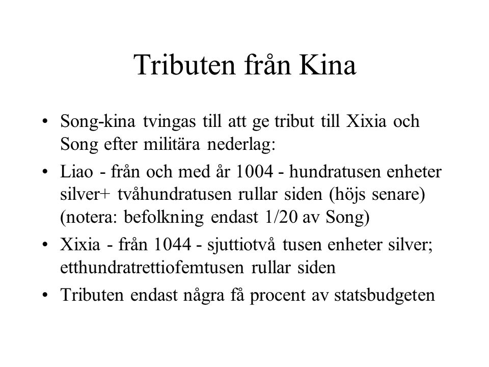 Tributen från Kina Song-kina tvingas till att ge tribut till Xixia och Song efter militära nederlag: