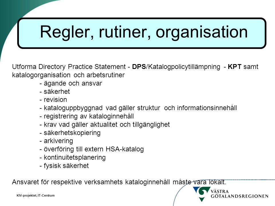 Regler, rutiner, organisation