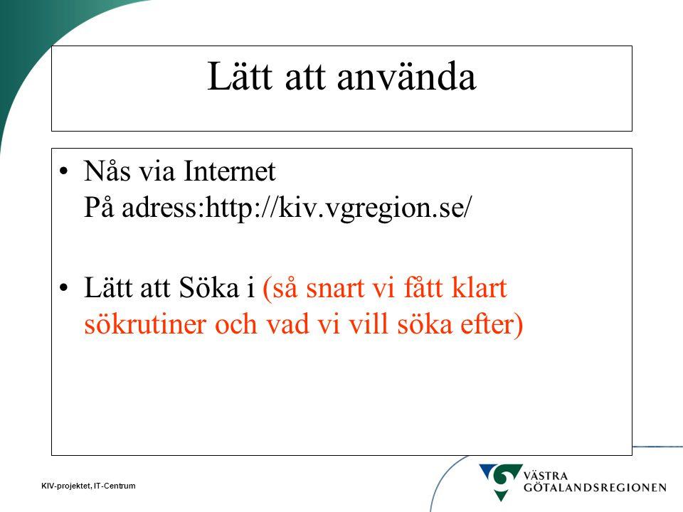 Lätt att använda Nås via Internet På adress:http://kiv.vgregion.se/