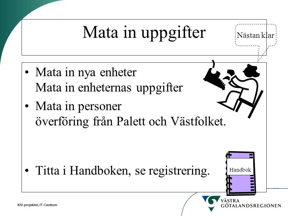 Mata in uppgifter Mata in nya enheter Mata in enheternas uppgifter