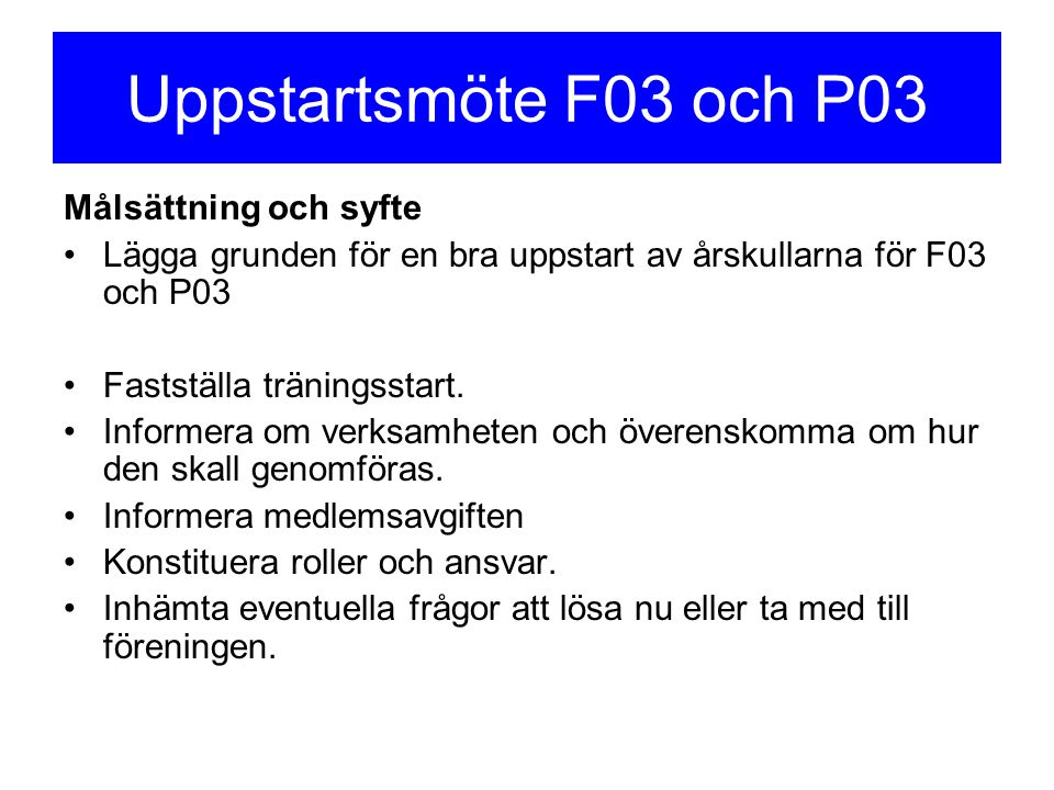 Uppstartsmöte F03 och P03 Målsättning och syfte