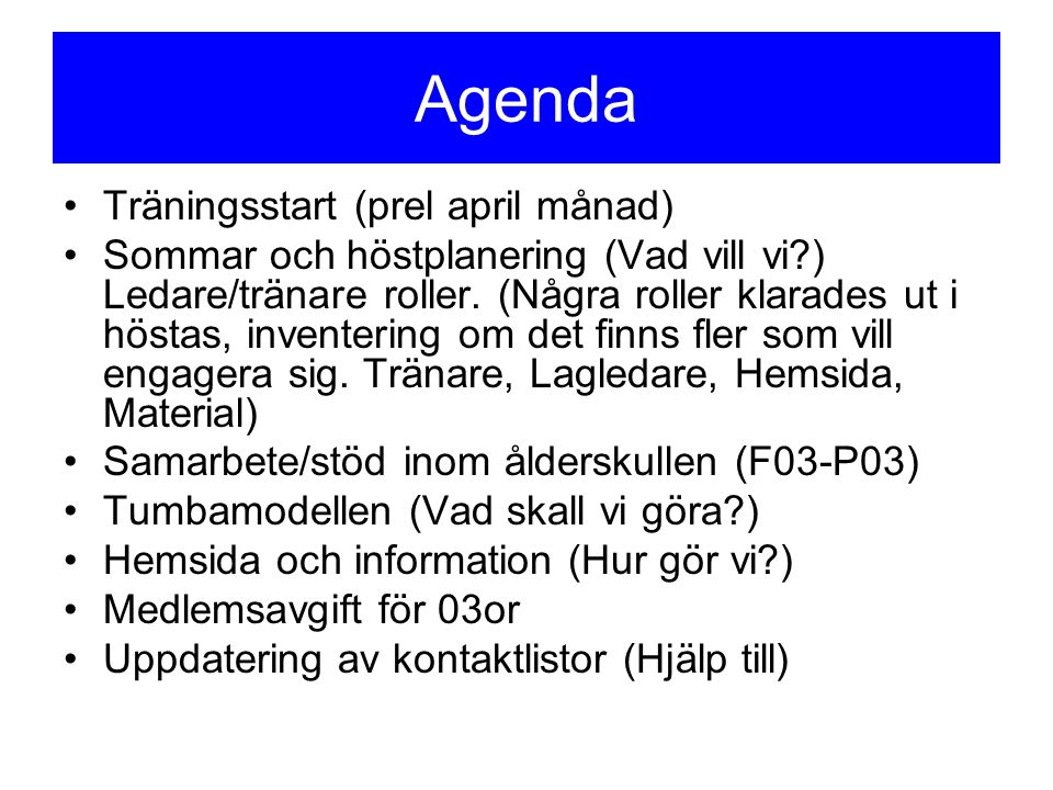 Agenda Träningsstart (prel april månad)