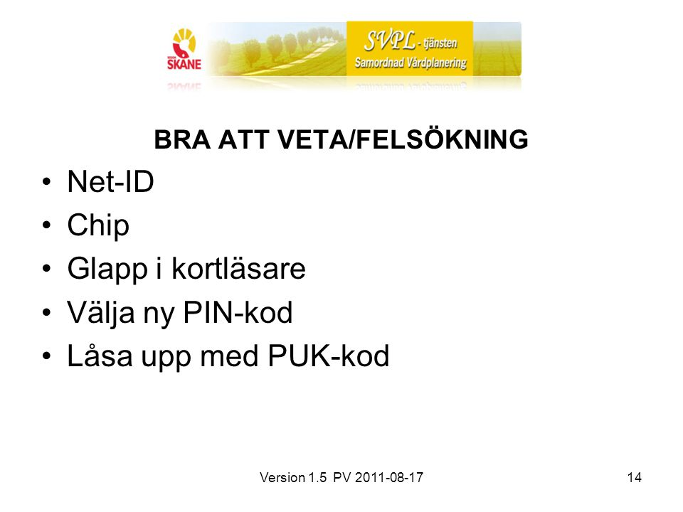 BRA ATT VETA/FELSÖKNING