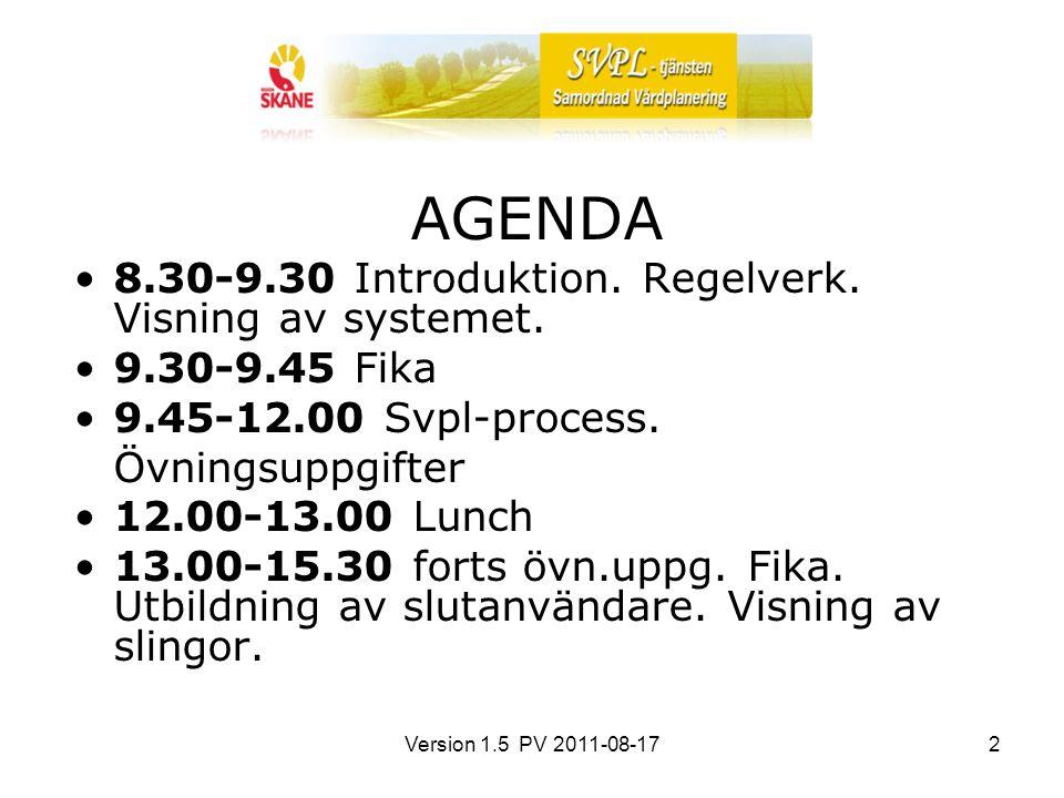 AGENDA 8.30-9.30 Introduktion. Regelverk. Visning av systemet.