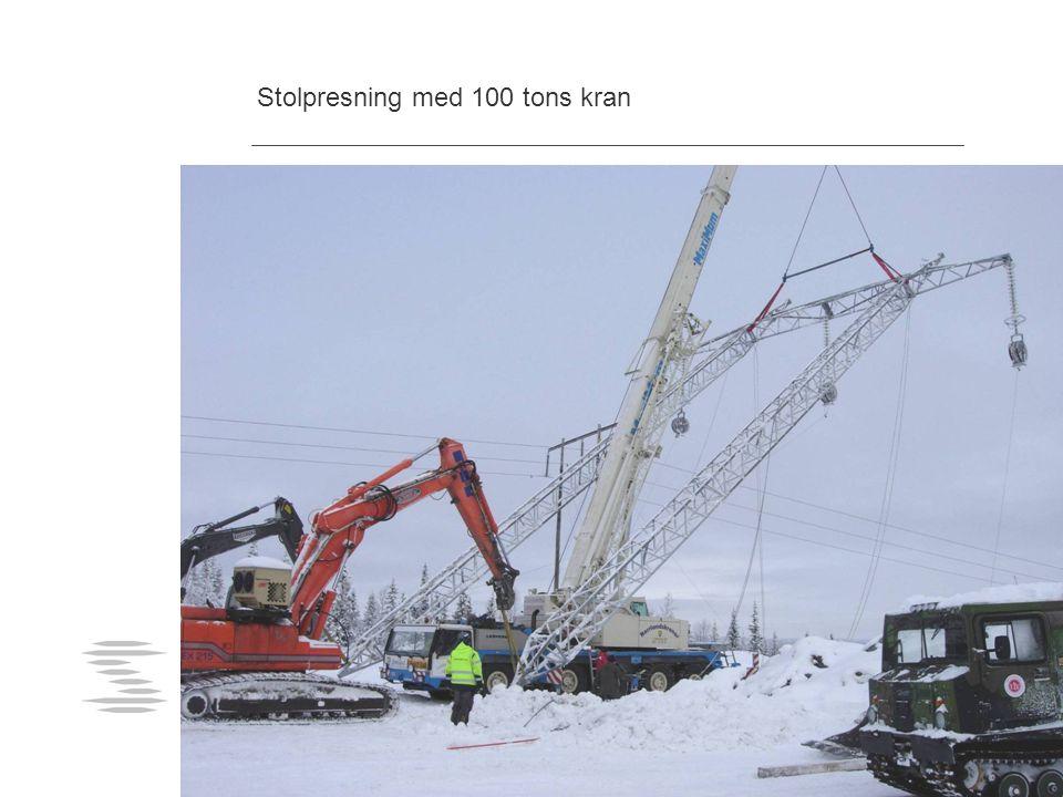 Stolpresning med 100 tons kran