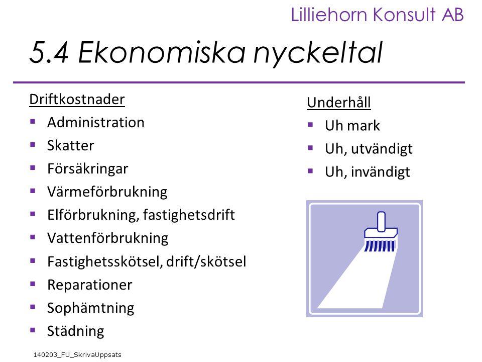 5.4 Ekonomiska nyckeltal Driftkostnader Underhåll Administration