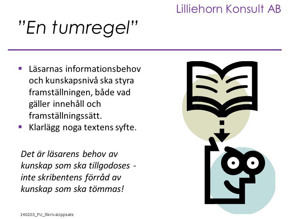 En tumregel Läsarnas informationsbehov och kunskapsnivå ska styra framställningen, både vad gäller innehåll och framställningssätt.
