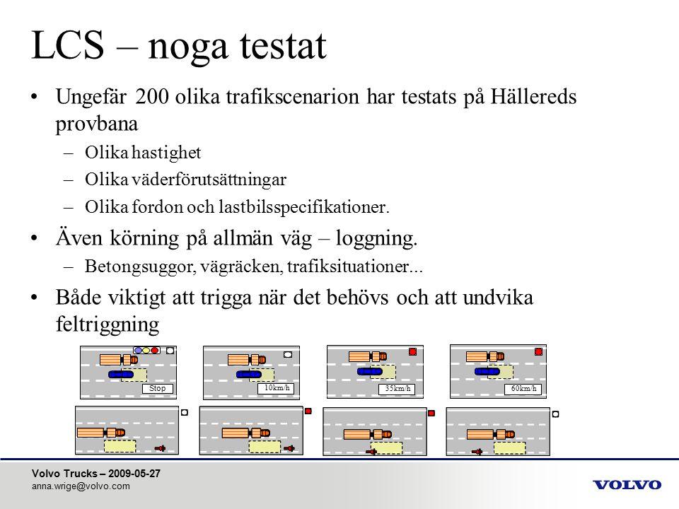 LCS – noga testat Ungefär 200 olika trafikscenarion har testats på Hällereds provbana. Olika hastighet.
