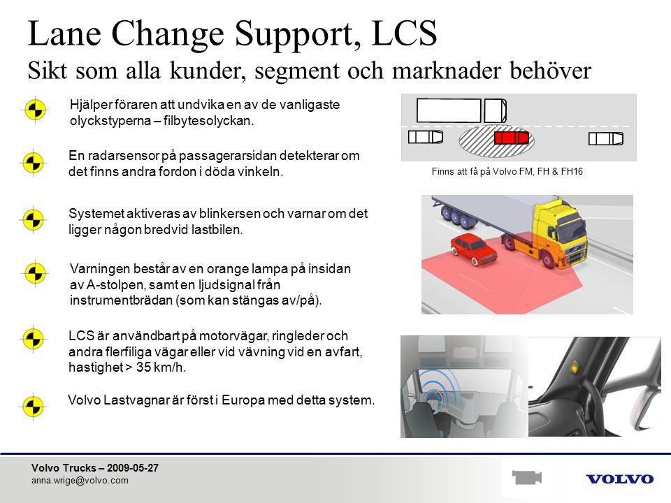 Lane Change Support, LCS Sikt som alla kunder, segment och marknader behöver