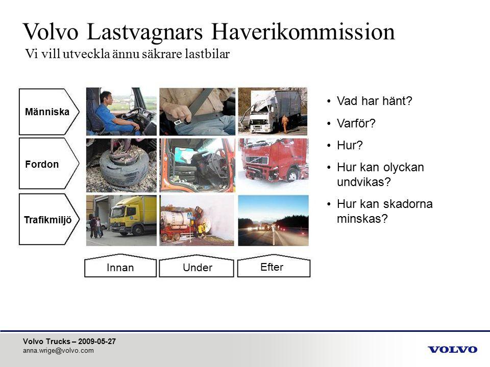 Volvo Lastvagnars Haverikommission Vi vill utveckla ännu säkrare lastbilar