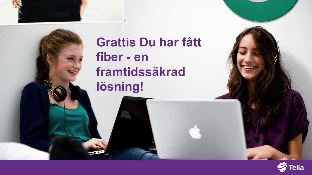 Grattis Du har fått fiber - en framtidssäkrad lösning!