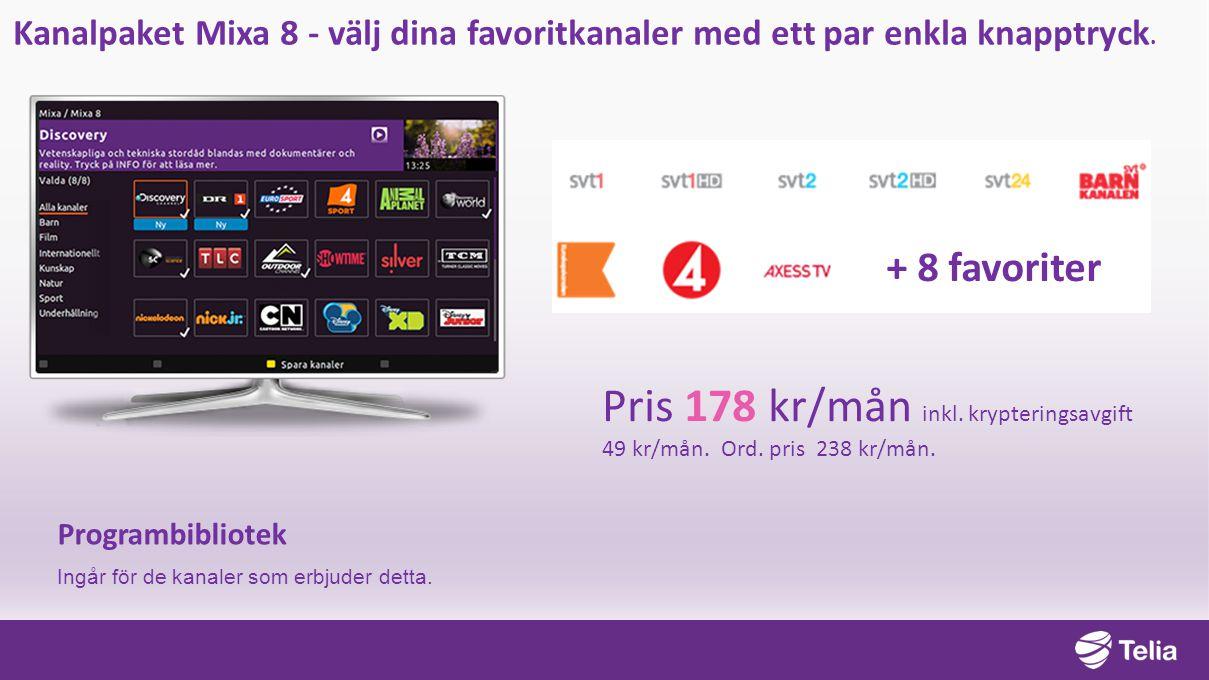 Kanalpaket Mixa 8 - välj dina favoritkanaler med ett par enkla knapptryck.
