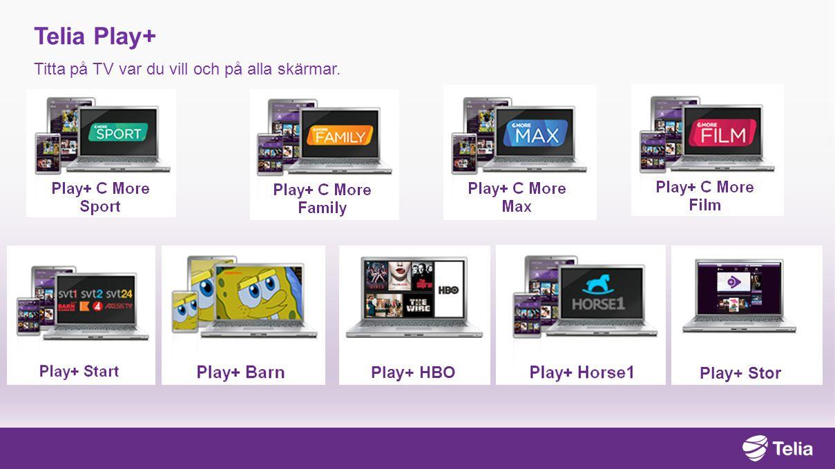 Telia Play+ Titta på TV var du vill och på alla skärmar. Play+ HBO