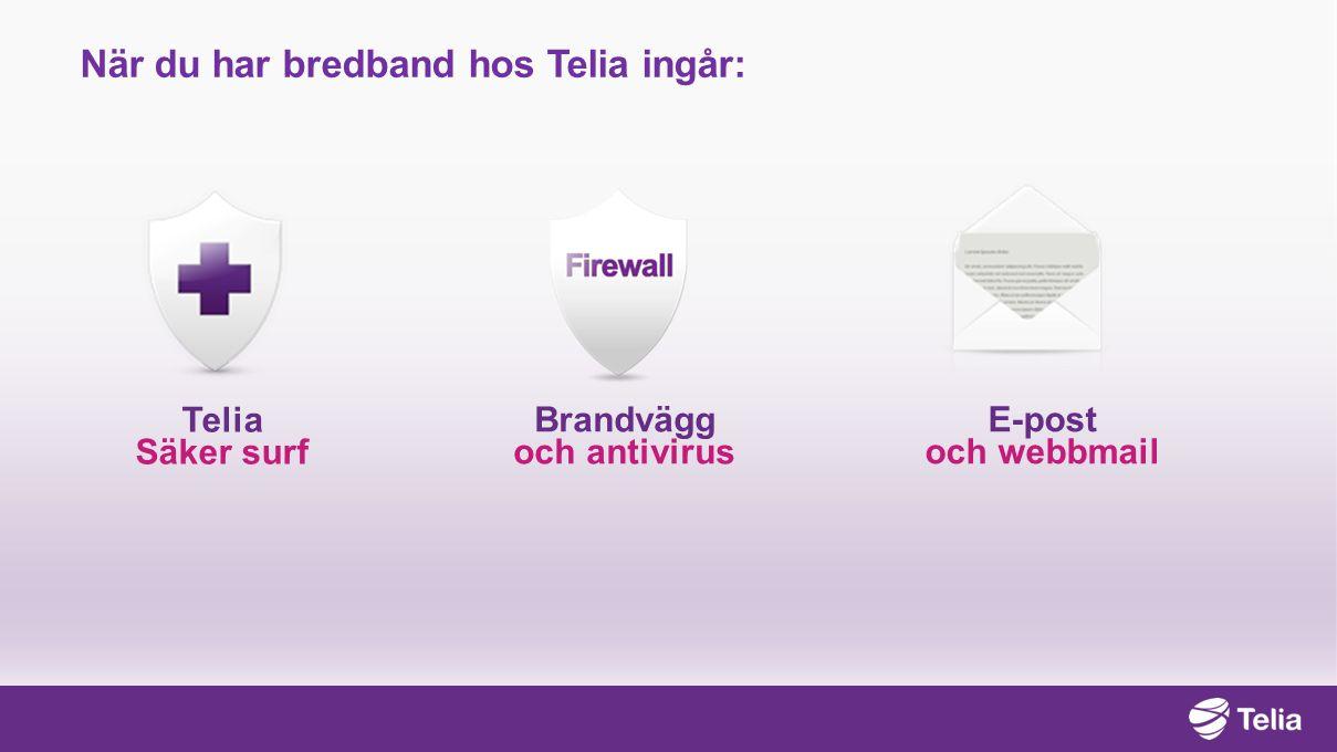När du har bredband hos Telia ingår: