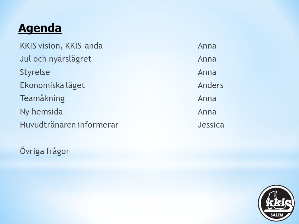 Agenda KKIS vision, KKIS-anda Anna Jul och nyårslägret Anna
